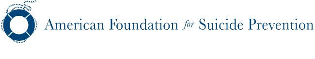 American Foundation for Suicide Prevention. National organization, provides links to educational resources and support groups.