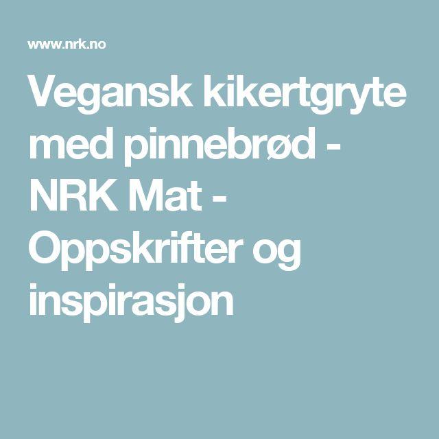 Vegansk kikertgryte med pinnebrød - NRK Mat - Oppskrifter og inspirasjon