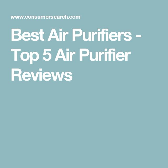 Best Air Purifiers - Top 5 Air Purifier Reviews
