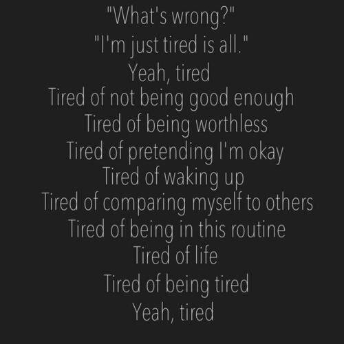 """just tired' #depression"