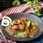 This authentic chicken Vindaloo recipe is tangy, sweet and hot curry with gravy. This recipe is must try for spicy chicken vindaloo curry lovers.