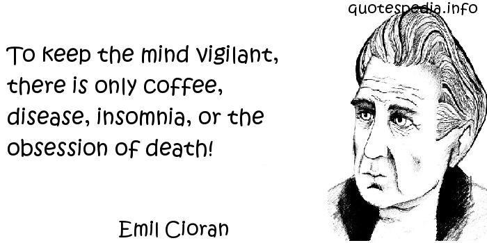 to keep the mind vigilant...