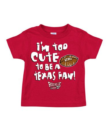 Take a look at this Red 'I'm Too Cute to Be a Texas Fan' Tee - Infant, Toddler & Kids by Smack Apparel on #zulily today!