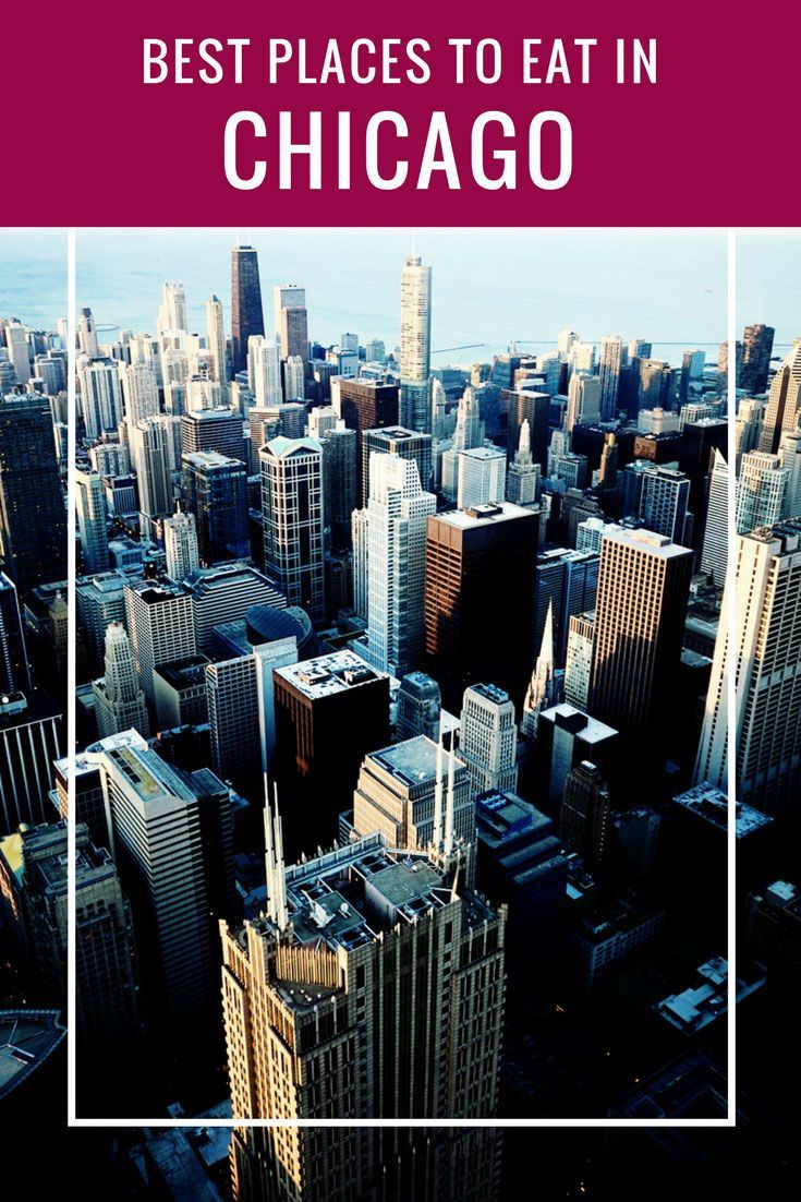 Best Places To Eat Chicago The City Of Great Taste Chicago Travel Travel Cool Places To Visit