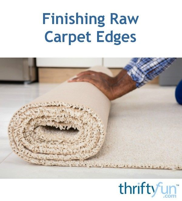 Finishing Raw Carpet Edges Carpet Remnants Diy Carpet Remnants Rug Binding