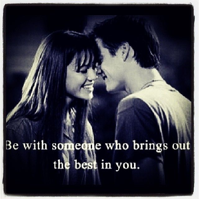 Be With Someone Who Brings Out The Best In You Love Love Quotes Quotes Quote  Girl