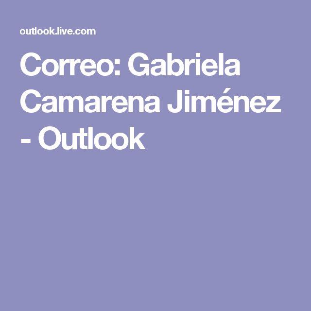 Correo: Gabriela Camarena Jiménez - Outlook
