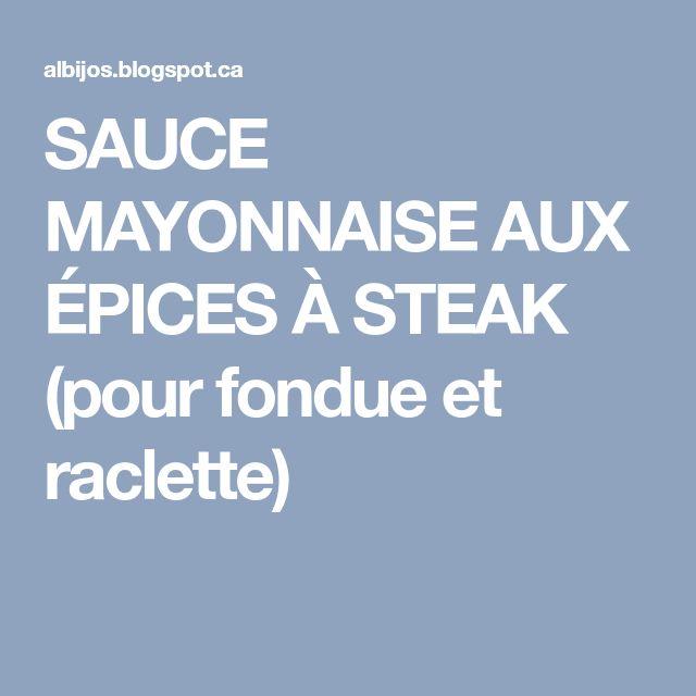 SAUCE MAYONNAISE AUX ÉPICES À STEAK (pour fondue et raclette)