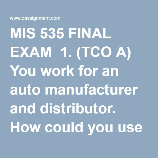 mis 525 final project Mis 535 managerial appl of info tech dqs homework project mid term and final exam answer.