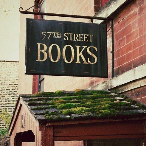 "57th Street Books 1301 E. 57th Street, Hyde Park ""Fantastic little indie bookshop."