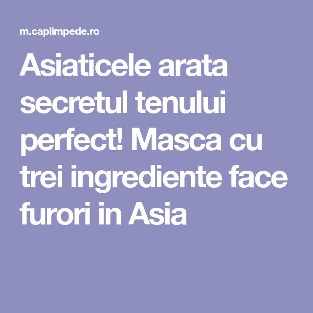 Asiaticele arata secretul tenului perfect! Masca cu trei ingrediente face furori in Asia
