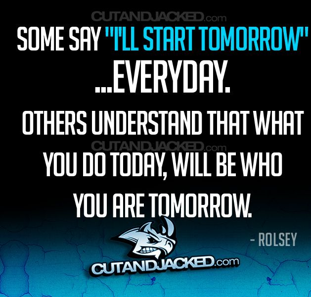 Motivation: 10 Quotes By Rolsey | Cut and Jacked: Fit, Start Today, Workout Motivation, Maximum Health, Workout Thoughts, Motivation Posters, 10 Quotes, Healthy Healthy, Inspiration Quotes