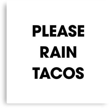Please Rain Tacos
