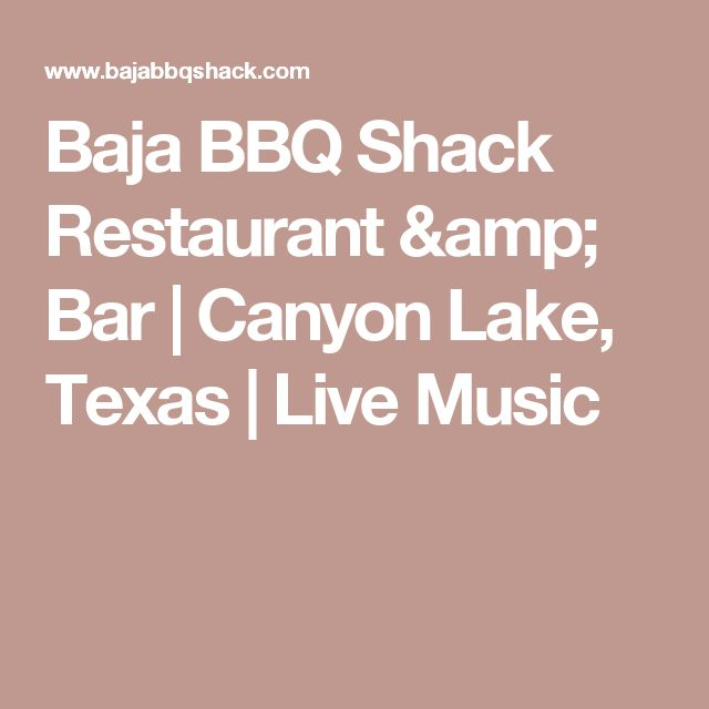 Baja BBQ Shack Restaurant & Bar | Canyon Lake, Texas | Live Music