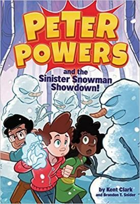 Peter Powers and the Sinister Snowman Showdown! Join Peter Powers (the boy with not-to-super powers) and his friends for an exciting HOLIDAY-themed story of action, adventure, and... evil snowmen?! Everyone in Peter Powers's family has super awesome superpowers--except Peter. All he can do is make ice cubes and freeze stuff. But it's his favorite time of year, so who cares?!