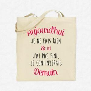 Sac Shopping Tote Bag Aujourd'hui je ne fais rien & si j'ai pas