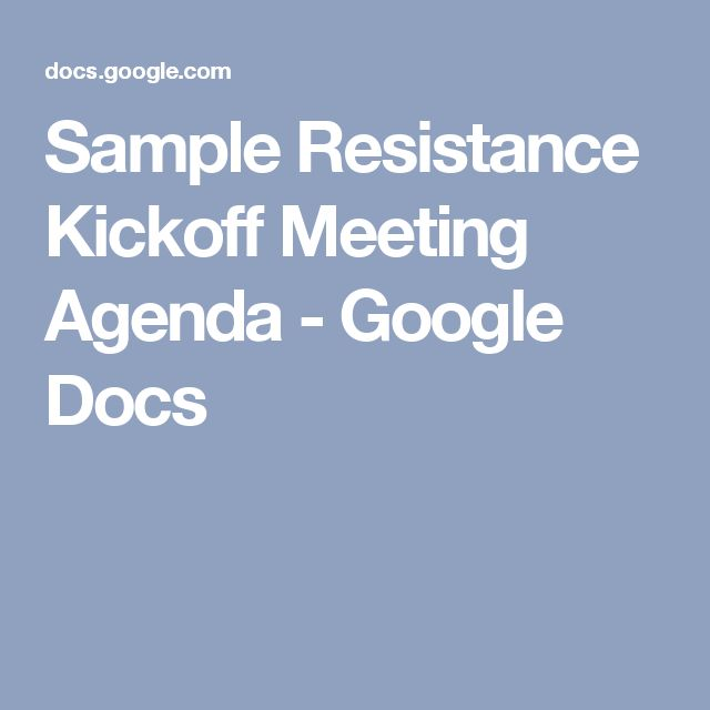 Sample Resistance Kickoff Meeting Agenda - Google Docs