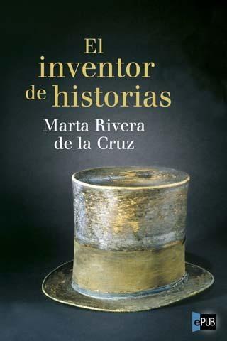 El inventor de historias - Marta Rivera de la Cruz