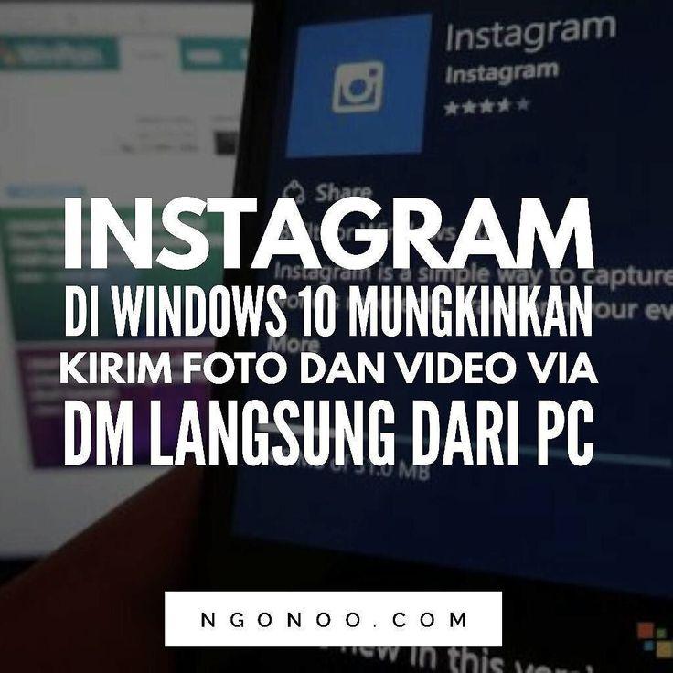 https://ngonoo.com Instagram lakukan pembaruan aplikasi Instagram yang tersedia untuk Windows 10. Pembaruan terbaru ini sebenarnya merupakan fitur lama di aplikasi mobile namun kini hadir di PC berbasis Windows 10.  Fitur ini memungkinkan bro n sest pengguna di PC dengan Windows 10 untuk berbagi foto dan video melaluidirect messages(DM) langsung dari PC.
