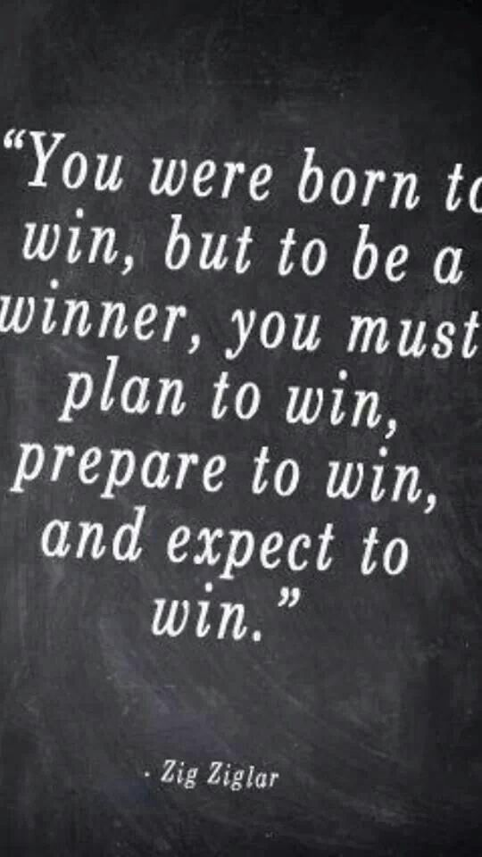 plan to win, prepare to win, expect to win
