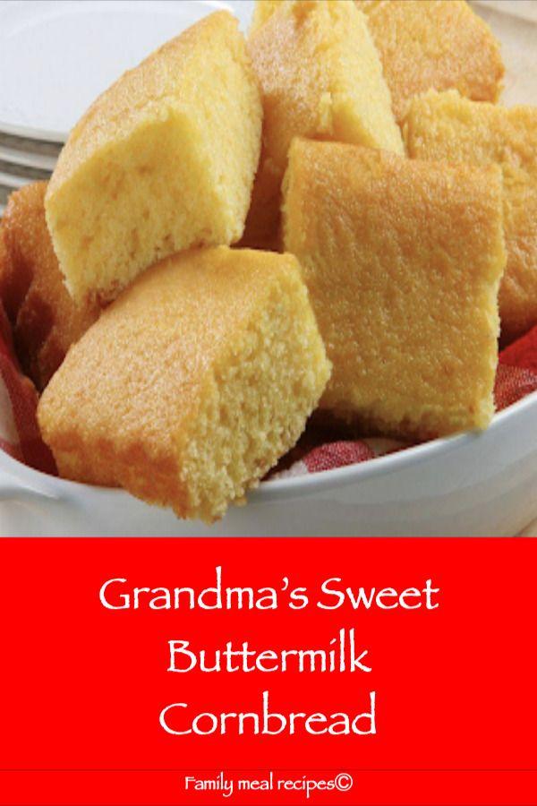 Grandma S Sweet Buttermilk Cornbread With Images Buttermilk Cornbread Cornbread Food
