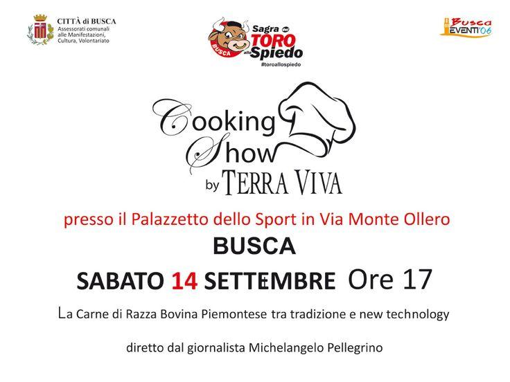 Sabato 14 Settembre Ore 17 #cookingshow by TerraViva #toroallospiedo , #busca, Info: http://www.terraviva.coop