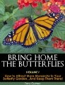 Free Kindle Books - Science - Bring Home The Butterflies Vol. I: How to Attract More Monarchs to your Butterfly Garden...and Keep them there! ~ by: Tony Gomez