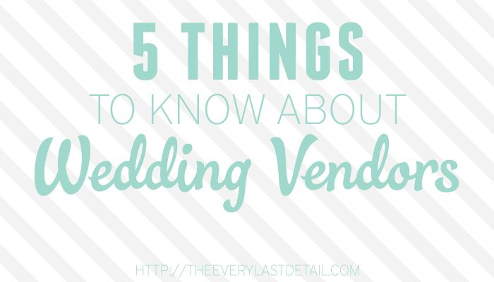 5 Things To Know About Wedding Vendors