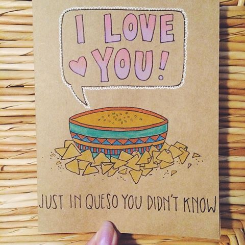 Sorry if this is cheesy . . . #cheese #cheesy #queso #pun #punny #chipotle #moes #qdoba #chips #mexican #food #burrito #tacos #tacobell #card #love #vday #etsy #handmade #iloveyou