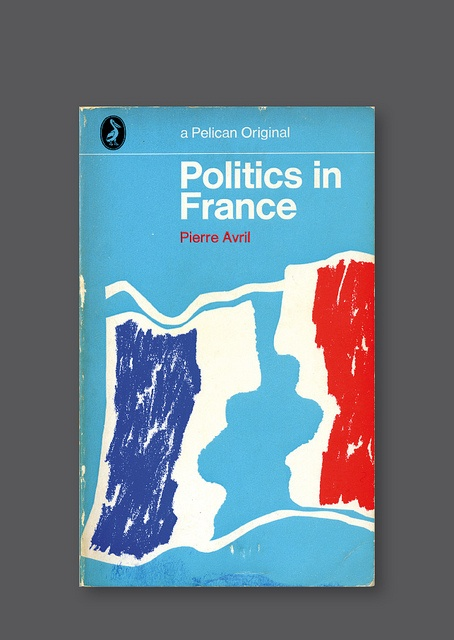 Pelican A1046 – Politics in France [1969] Cover design by Alan Bartram