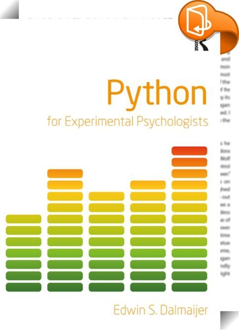 Python for Experimental Psychologists    ::  <P>Programming is an important part of experimental psychology and cognitive neuroscience, and Python is an ideal language for novices. It sports a very readable syntax, intuitive variable management, and a very large body of functionality that ranges from simple arithmetic to complex computing. </P><I> <P>Python for Experimental Psychologists</I> provides researchers without prior programming experience with the knowledge they need to indep...