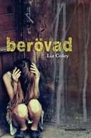 Berövad / Liz Coley  #boktips #ungdomsbocker #forsvinnanden #kidnappning #sexuellaovergrepp #utsattabarn #Vilhelmina