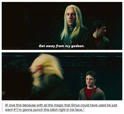 But do you realise how powerful that is? Lucius upholds and stands for everything sirius was brought up with, everything he was meant to believe and everything he has been fighting against. He could have chosen magic but instead, he chose the muggle way...