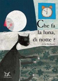"""Anne Herbauts """"Che fa la luna di notte?"""", Donzelli"""