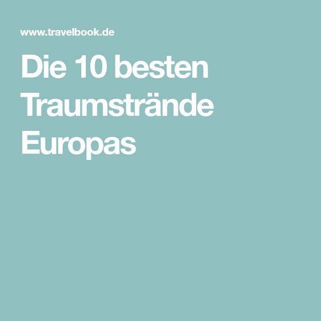 Die 10 besten Traumstrände Europas