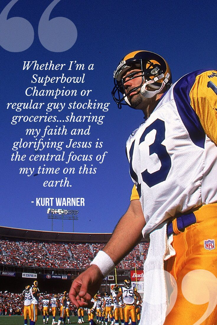 Share Your Faith Kurt Warner Quotes St Louis Rams Christian Athletes Christian Football Quotes St Louis Rams