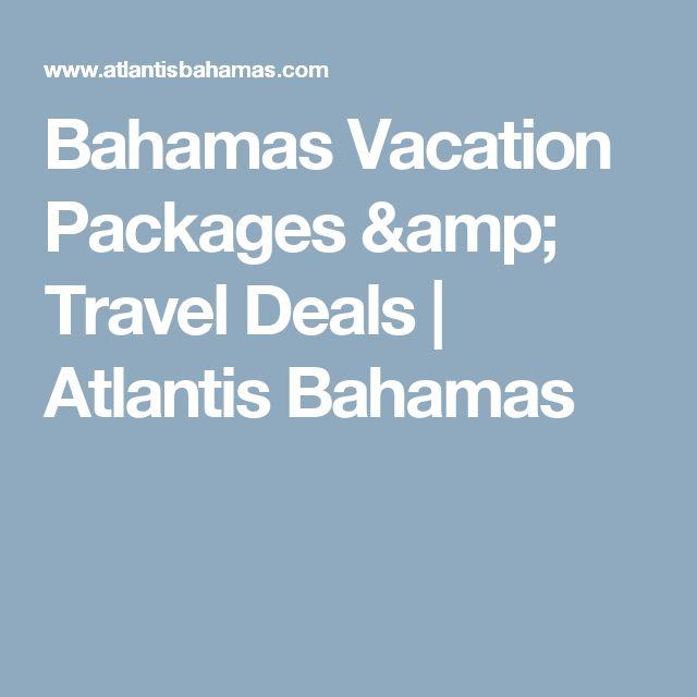 Bahamas Vacation Packages & Travel Deals   Atlantis Bahamas
