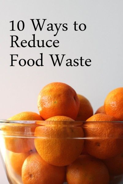 10 Ways to Reduce Food Waste Simple, easy stuff you may already do but my pet peeve is food waste so I'm repinning