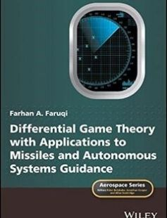 Differential Game Theory with Applications to Missiles and Autonomous Systems Guidance 1st Edition free download by Farhan A. Faruqi ISBN: 9781119168478 with BooksBob. Fast and free eBooks download.  The post Differential Game Theory with Applications to Missiles and Autonomous Systems Guidance 1st Edition Free Download appeared first on Booksbob.com.