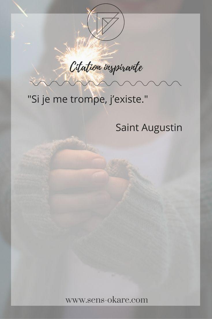 """""""Si je me trompe, j'existe."""" Saint Augustin #citation #pensée #inspiration #idée #phrase #mot #sagesse #motivation #vie"""