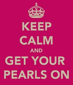 """I dislike these 'Keep Calm and..."""" things, but this one got it right!! Pearls are instant cool...which equals calm."""