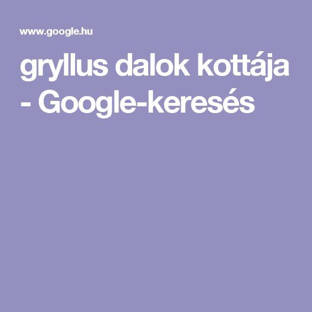 gryllus dalok kottája - Google-keresés