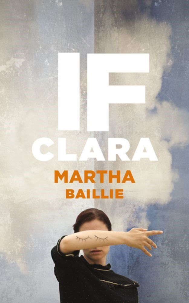 """Baillie's novel speaks... to the gift of literature as catharsis"" - a starred review for If, Clara by Martha Baillie from Quill and Quire"