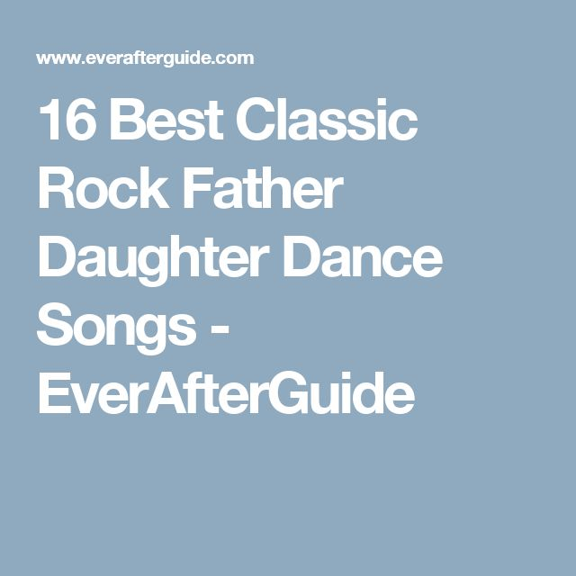 16 Best Classic Rock Father Daughter Dance Songs - EverAfterGuide