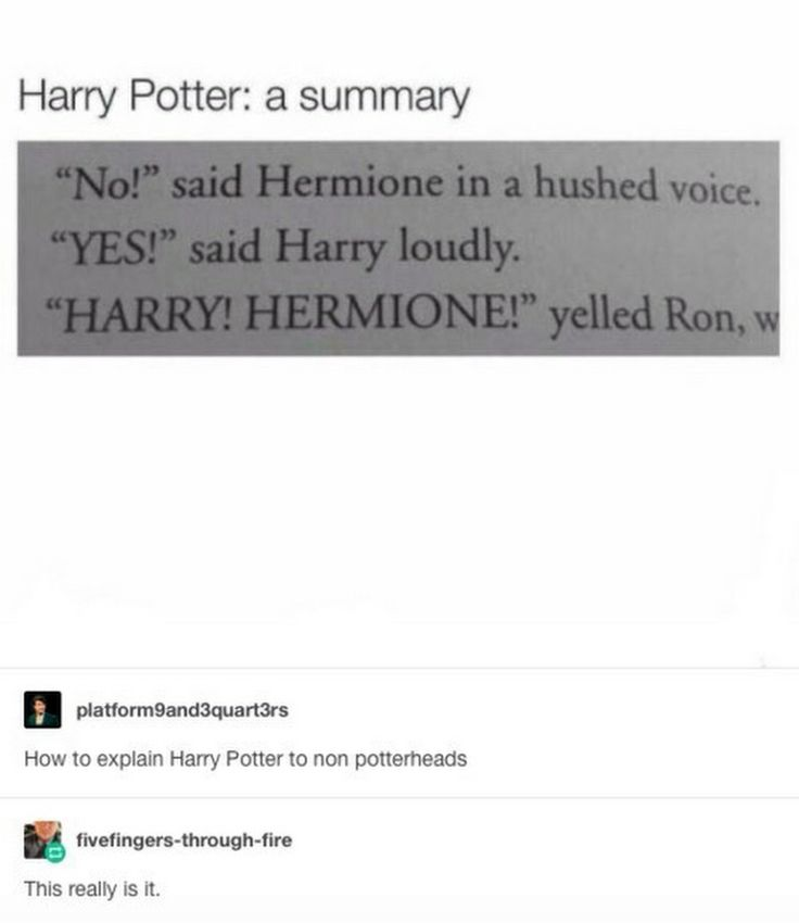 Pretty much. I can say this as the top harry potter expert on pinterest. No one knows hp like i do on here, especially not YOU