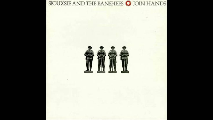 Siouxsie and The Banshees - Join Hands [1979] [Full Album]