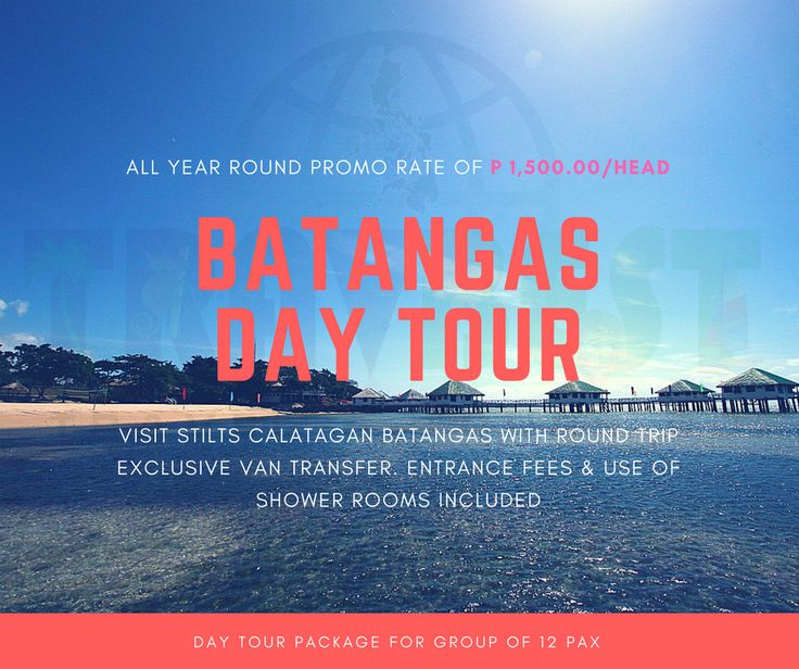 BATANGAS DAY TOUR Spend a quick relaxing beach getaway in Stilts Calatagan Batangas. Rate per Pax: P 1,500.00 Inclusions: - Round Trip Van Transfer from Manila – Batangas   - Resort Entrance Fees  - Open Hut (1) for the whole group - Corkage Fee for Cooked Food   - Use of Shower Rooms  Note: 1. Subject to change and availability 2. Family or barkada must be at least 12pax but not more than 15 pax 3. P 100.00 downpayment is needed to reserve