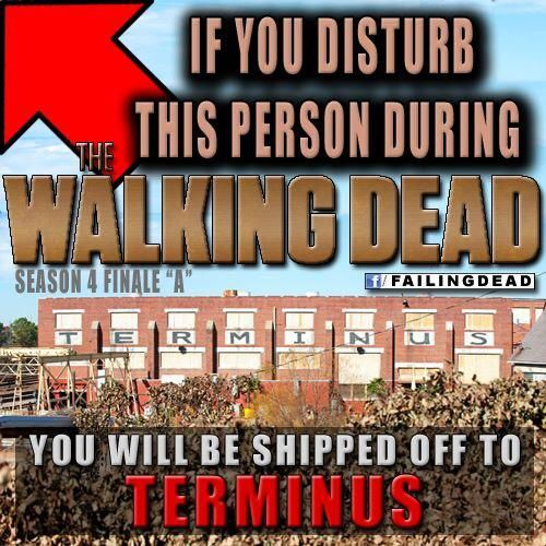 IF YOU DISTURB THIS PERSON DURING THE ALKING DEAD YOU WILL BE SHIPPED OFF TO TERMINUS