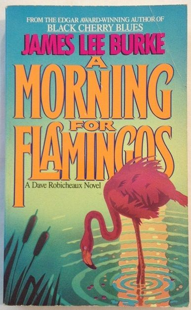 A Morning for Flamingos by James Lee Burke 2002, Paperback Bk 4 Dave Robiceaux