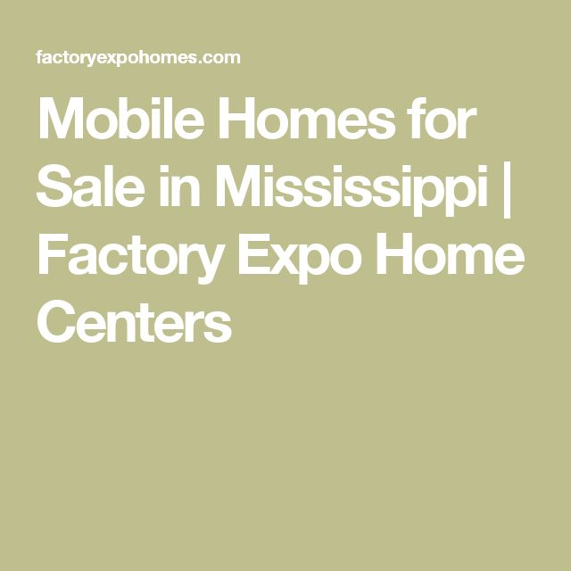 Mobile Homes for Sale in Mississippi   Factory Expo Home Centers